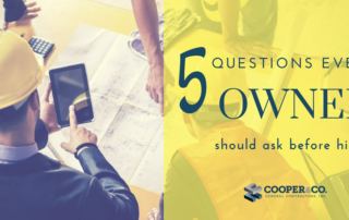 5 Questions Every Owner Should Ask Before Hiring a General Contractor | Cooper & Company General Contractors | Atlanta, GA