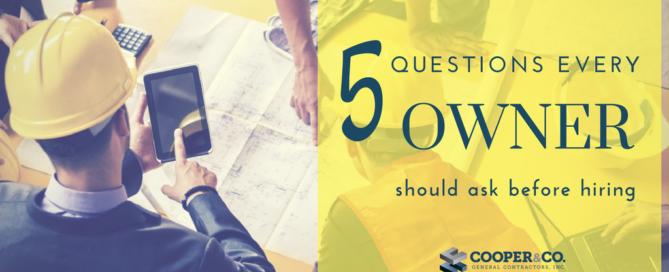 5 Questions Every Owner Should Ask Before Hiring a General Contractor | Cooper & Company General Contractors | Atlanta, GA