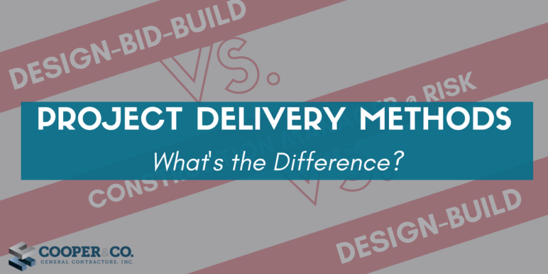 Design-Build vs. Design-Bid-Build vs. CM @ Risk | What's the Difference? | Cooper & Company General Contractors | Atlanta, GA